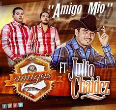 Download Amigo Mio - Los 2 Amigos Ft Julio Chaidez 2014 - Sinaloa-Mp3