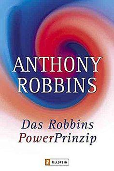 Das Robbins Power Prinzip: Wie Sie Ihre wahren inneren Kräfte sofort einsetzen, http://www.amazon.de/dp/3548742262/ref=cm_sw_r_pi_awdl_x_r4k8xbNDK8CZQ