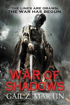 War of Shadows (The Ascendant Kingdoms Saga) by Gail Z. Martin | Orbit (April 21, 2015)