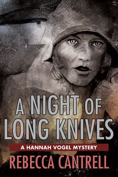 """A Night of Long Knives"" - the Kindle cover for UK and overseas readers in Rebecca Cantrell's award-winning Hannah Vogel series. This is the second novel in the series."