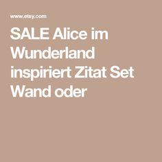 SALE Alice im Wunderland inspiriert Zitat Set Wand oder