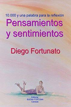 ¡GRATIS!... ¡GRATIS!... Versión digital en español de PENSAMIENTOS Y SENTIMINETOS… Reflexiones, máximas, adagios... Sólo del 22 al 26 de junio en http://www.amazon.com/Diego-Fortunato/e/B001JOA9JS
