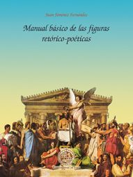 Manual básico de las figuras retórico-poéticas / Juan Jiménez Fernández