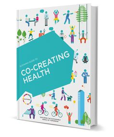 New guide to co-creating health. Innovative ideas to improve the health of our cities