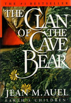 Clan of the Cave Bear      This Blog           Monday, July 18, 2011THE CLAN OF THE CAVE BEAR by Jean M. Auel