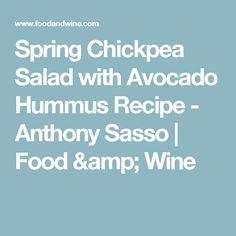 Spring Chickpea Salad with Avocado Hummus Recipe  - Anthony Sasso | Food & Wine