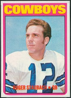 Roger Staubach 1972 Topps rookie card--one of the 10 best 1970s NFL cards in our list.