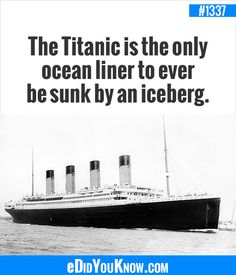 The Titanic is the only ocean liner to ever be sunk by an iceberg. Wtf Fun Facts, True Facts, Random Facts, Titanic History, Rms Titanic, Did You Know Facts, Things To Know, The More You Know, Good To Know