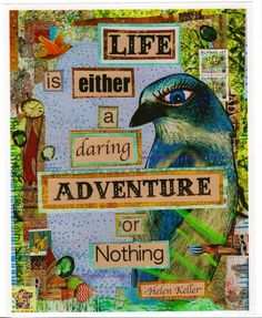 Life is Either a Daring Adventure or NOTHING - Helen Keller Quote