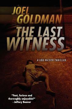 The Last Witness: Lou Mason Thrillers by Joel Goldman