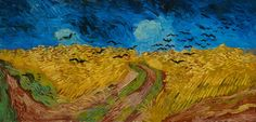 """Wheat Field with Crows, Van Gogh, 1890 """"a sun in his head and a thunderstorm in his heart"""""""