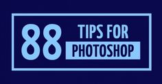 88 brilliant little tips for Photoshop you'll wish you'd known earlier
