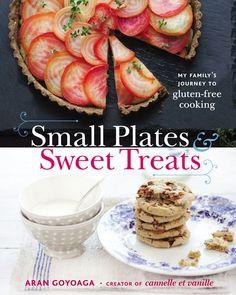 small plates & sweet treats cookbook by Aran Goyoaga