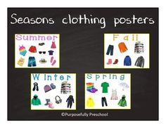 These are posters to show different clothes of the four seasons. Obviously if you live somewhere warm where it never snows, the clothes would look different. I live in Pennsylvania, so these are relevant to our area.