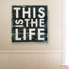 This is the Life Wall Art