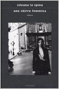 Uno sbirro femmina : romanzo / Silvana La Spina Edición 1. ed. Publicación Milano : Mondadori, cop. 2007