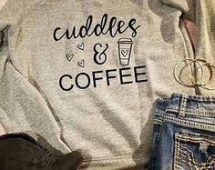 Cuddles and Coffee, Cuddles Sweatshirt, Fall Sweater, Coffee Sweatshirt, Coffee Sweater, Cuddles Shirt, Coffee Shirt, Fall Yall Shirt