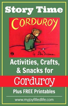Story Time Activities, Crafts, and Snacks to go along with Corduroy.  And some FREE printables too.