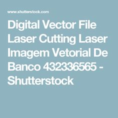 Digital Vector File Laser Cutting Laser Imagem Vetorial De Banco 432336565 - Shutterstock