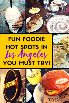 Fun Foodie Hot Spots in Los Angeles You Must Try! #FoodieSpots #LosAngelesFood #LAFood #WheretoEatLosAngeles #WhereToEatLA #TravelGuideLosAngeles #TravelGuide #FoodieGuide