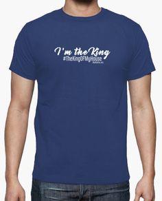 I'm the king #thekingofmyhouse
