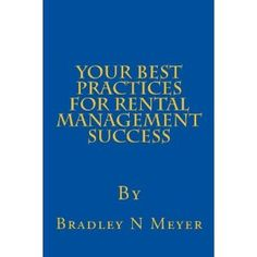 #Book Review of #YourBestPracticesForRentalManagementSuccess from #ReadersFavorite - https://readersfavorite.com/book-review/your-best-practices-for-rental-management-success  Reviewed by Nandita Keshavan for Readers' Favorite  Your Best Practices For Rental Management Success by Bradley N. Meyer is a very useful book for anyone interested in learning about rental property management. It deals with a variety of topics and offers a comprehensive but concise guide to managing rental…