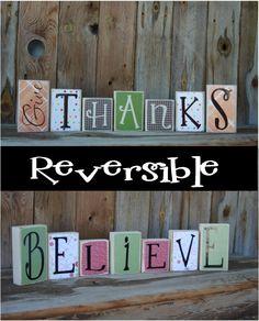 Reversible - Believe& Give Thanks wood Block Letters - Vinyl Lettering.... REVERSIBLE! That is smart!