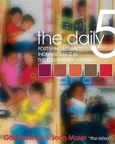 The Daily Five : Fostering Literacy Independence in the Elementary Grades by Joa