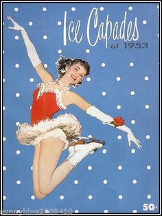 Ice Capades 1953 Vintage Poster Art | /* really is nice out this time of year. bottle o' Thunderbird. watching the skating... not enough skaters though. their blood must be thin or somethin'... */