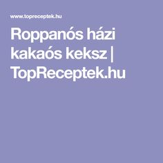 Roppanós házi kakaós keksz   TopReceptek.hu