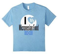 unisex-child Storecastle: I Love My Micronesian Food Micr... https://www.amazon.com/dp/B073ZNCSLJ/ref=cm_sw_r_pi_dp_x_3Ac3zbY4G329W