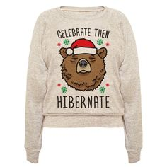 "This holiday season it's time to ""Celebrate Then Hibernate"" with this lazy, sleepy, Christmas bear design! Perfect for getting ready to hibernate, a bear lover, celebrating Christmas and the holidays, lazy bear, bear jokes, bear gifts, holiday jokes and winter humor!"