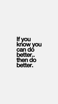 Ideas For Phone Wallpaper Quotes Inspirational Motivation Life Motivacional Quotes, Quotes Thoughts, Life Quotes Love, Change Quotes, Quotes To Live By, Best Quotes, Life Thoughts, Wisdom Quotes, Do Better Quotes