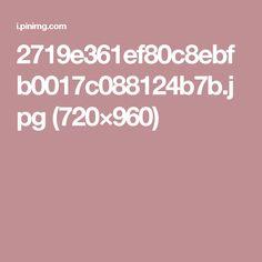 2719e361ef80c8ebfb0017c088124b7b.jpg (720×960)