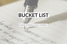 Bucket list: bonnes raisons et mode d'emploi en 4 étapes (et un bonus!) pour écrire sa Bucket list... et aller au bout de ses projets!