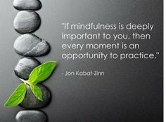 Every moment is an opportunity to practice Mindfulness Quotes, Mindfulness Meditation, Guided Meditation, Jon Kabat Zinn Quotes, Mindfulness Based Stress Reduction, Buddhist Quotes, Spiritual Awareness, Self Compassion, Some Quotes