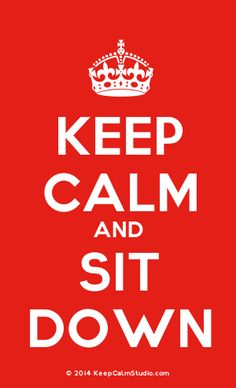 [Crown] Keep Calm And Sit Down