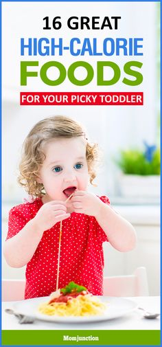 16 Great High Calorie Foods For Toddlers