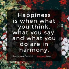 A thought on happiness from Mahatma Gandhi. Do you agree?  #positivity #happiness #Gandhi