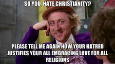 Say what? I don't even understand this pin. -->hate Christianity? you contribute to the insanity you say you hate.