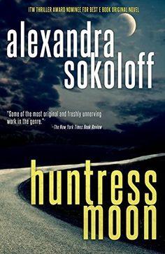 Huntress Moon (The Huntress/FBI Thrillers Book 1) by Alexandra Sokoloff, http://www.amazon.com/dp/B00NKTTDH4/ref=cm_sw_r_pi_dp_m4mDvb0V808HV