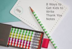 8 Tips to get kids to write thank you notes.