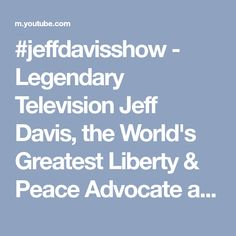"""#jeffdavisshow  - Legendary Television  Jeff Davis, the World's Greatest Liberty & Peace Advocate at his Best ...  New World Order Exposed -  1. International Bankers (Federal Reserve Bank) through Robbery & Trickery  Control World's resources at the Top   2. US military, US law enforcement, US policing are New World Order Enforcement Apparatus   3. Global Mass Mind Control - World politicians, """"Establishment"""" media hacks, Organized Religion   4. Hegelian Dialectic  - Problem  Reaction…"""