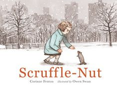 Scruffle-Nut by Corinne Fenton and Owen Swan - My Book Corner Winter Leaves, Reading At Home, One Story Homes, Book Corners, Movie Tickets, Saint George, Kids Boxing, Stories For Kids, Story Time
