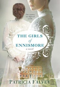 Exciting new releases for Downton Abbey fans, including The Girls of Ennismore by Patricia Falvey.