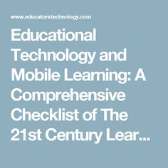 Educational Technology and Mobile Learning: A Comprehensive Checklist of The 21st Century Learning and Work Skills