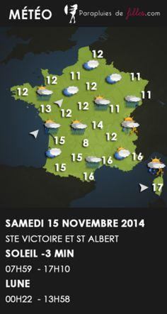 Bonjour!   Nous sommes le samedi 15 novembre 2014 et nous souhaitons une bonne fête aux Victoire et Albert.  Voici votre météo pour aujourd'hui et dimanche  Passez un très bon weekend !!   A lundi :)
