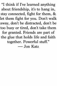 "This is so true. As adults we get to ""busy"" to hang out with our friends but we must learn to make time because the truth is friends help you stay sane in this crazy world."