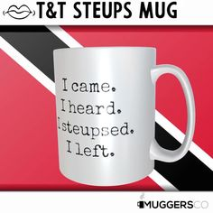 This, I came I heard / saw I steupsed I left is the perfect coffee mug gift for Trinidadian family and friends that just ain't able to listen to nonsense. Perfect for people who hate meetings, gossip, and dotish points of view - This mug will bring them smiles and much more! This is a great present for Birthdays, Christmas, Mother's Day, Father's Day, or just for so. Absolutely love your order or contact us and we'll make it right. Your satisfaction is 100% guaranteed. Funny Coffee Mugs, Funny Mugs, Great Gifts For Women, Special Person, As You Like, White Ceramics, Best Gifts, Etsy, Funny Cups