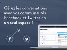 Gérez les conversations avec vos communautés #Facebook et #Twitter en un seul espace ! #SocialMedia #CommunityManagement #CM #CommunityManager